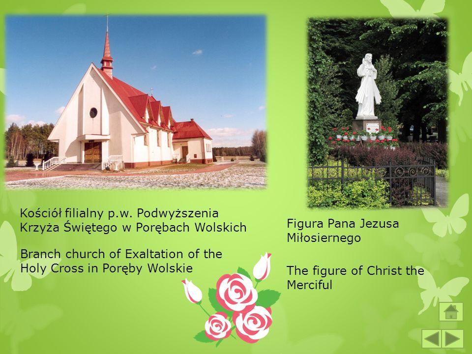 Kościół filialny p.w. Podwyższenia Krzyża Świętego w Porębach Wolskich Branch church of Exaltation of the Holy Cross in Poręby Wolskie Figura Pana Jez