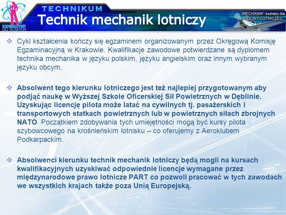 Cykl kształcenia kończy się egzaminem organizowanym przez Okręgową Komisję Egzaminacyjną w Krakowie. Kwalifikacje zawodowe potwierdzane są dyplomem te
