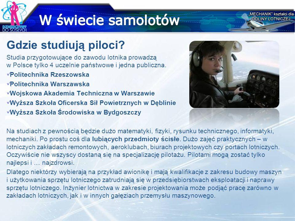 Gdzie studiują piloci? Studia przygotowujące do zawodu lotnika prowadzą w Polsce tylko 4 uczelnie państwowe i jedna publiczna. Politechnika Rzeszowska