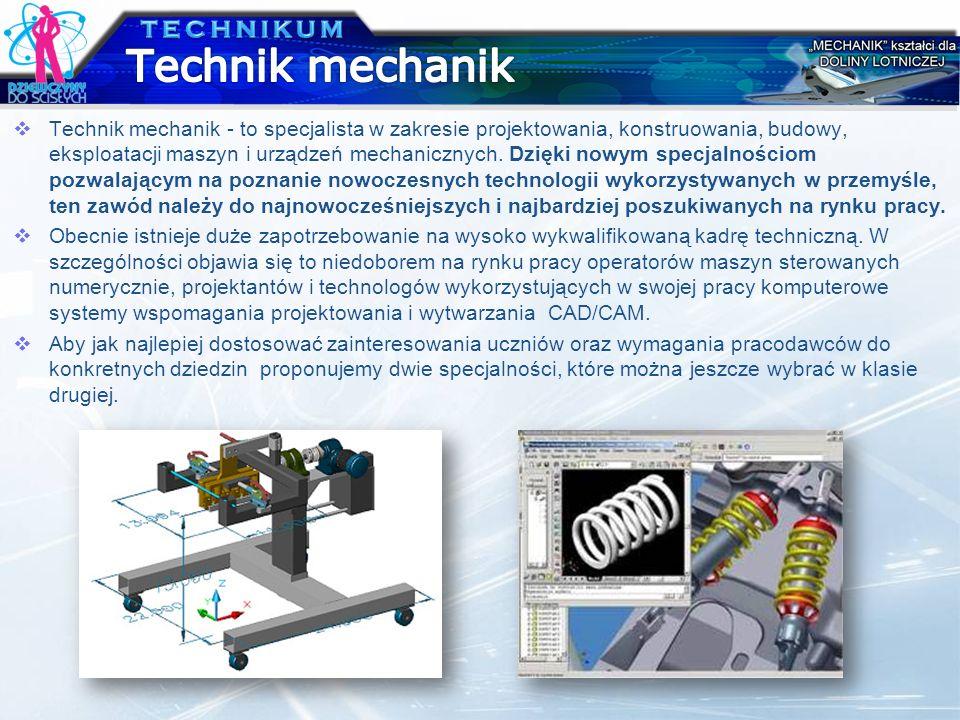 Technik mechanik - to specjalista w zakresie projektowania, konstruowania, budowy, eksploatacji maszyn i urządzeń mechanicznych. Dzięki nowym specjaln