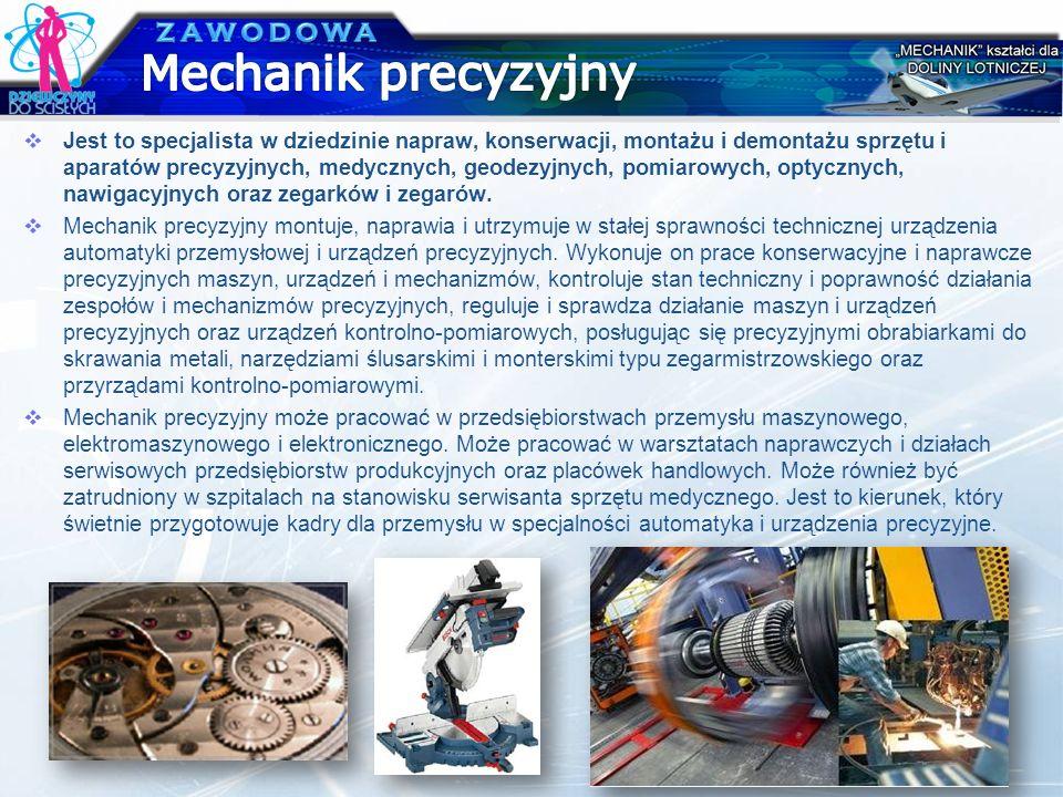 Jest to specjalista w dziedzinie napraw, konserwacji, montażu i demontażu sprzętu i aparatów precyzyjnych, medycznych, geodezyjnych, pomiarowych, opty