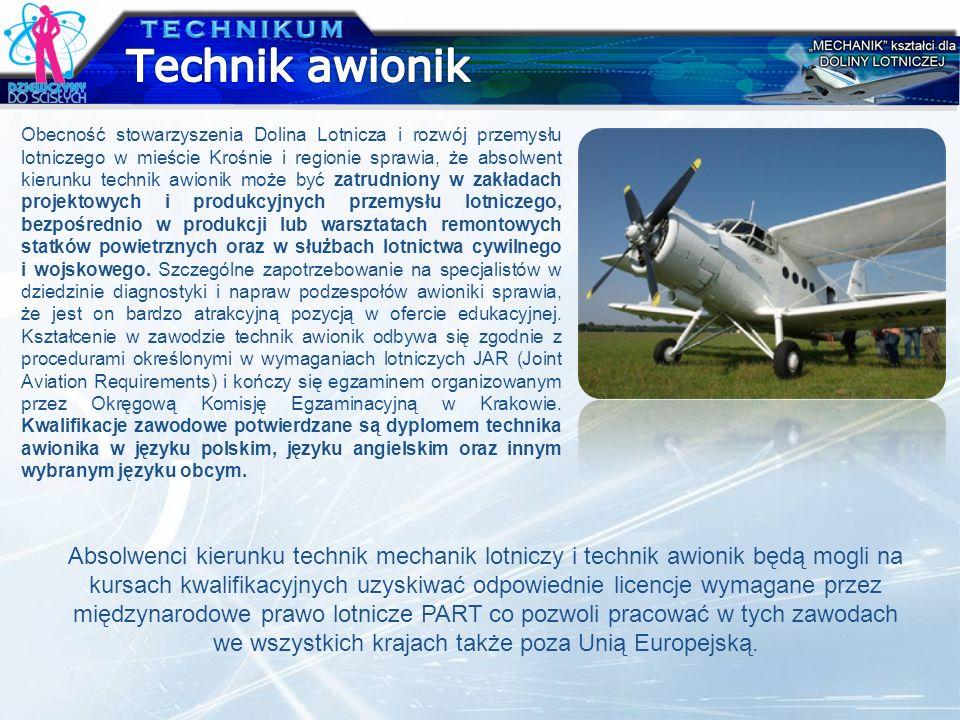 Obecność stowarzyszenia Dolina Lotnicza i rozwój przemysłu lotniczego w mieście Krośnie i regionie sprawia, że absolwent kierunku technik awionik może