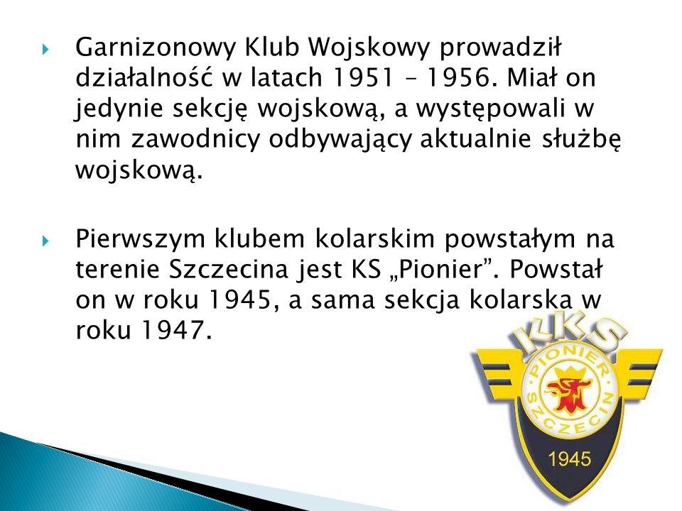 Garnizonowy Klub Wojskowy prowadził działalność w latach 1951 – 1956. Miał on jedynie sekcję wojskową, a występowali w nim zawodnicy odbywający aktual