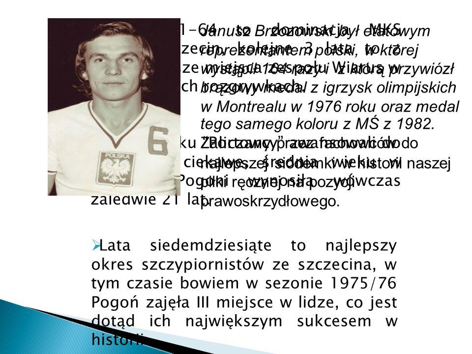 Lata 1961-64 to dominacja MKS Pogoń Szczecin, kolejne 3 lata to z kolei pierwsze miejsca zespołu Wiarus w wojewódzkich rozgrywkach. W 1970 roku Portow