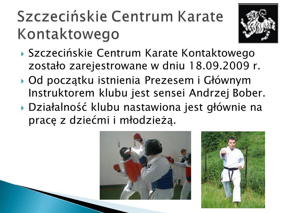 Szczecińskie Centrum Karate Kontaktowego zostało zarejestrowane w dniu 18.09.2009 r. Od początku istnienia Prezesem i Głównym Instruktorem klubu jest