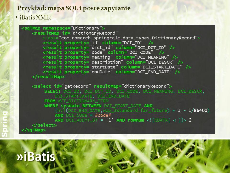 »iBatis Przykład: mapa SQL i poste zapytanie iBatis XML: <resultMap id=