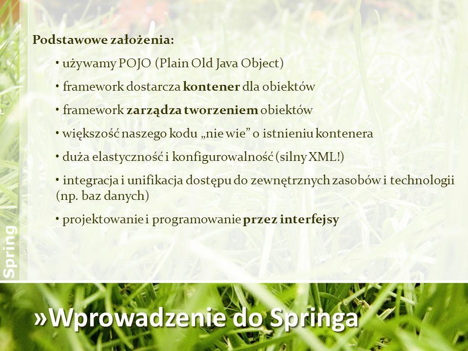 »Spring bean Metoda inicjalizacyjna: Kod Java: Spring XML: package com.comarch.spring; public class Foo { private boolean initialized = false; public void init() { initialized = true; }