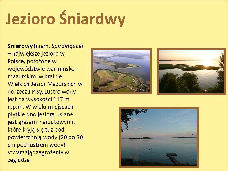 Jezioro Śniardwy Śniardwy (niem. Spirdingsee) – największe jezioro w Polsce, położone w województwie warmińsko- mazurskim, w Krainie Wielkich Jezior M