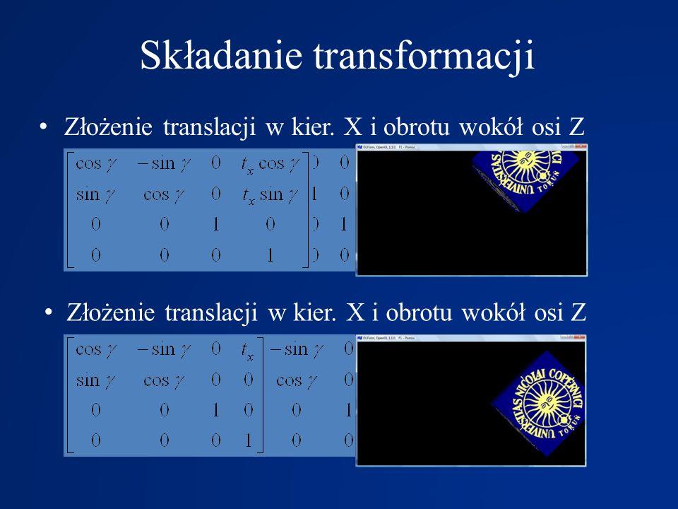 Składanie transformacji Złożenie translacji w kier. X i obrotu wokół osi Z