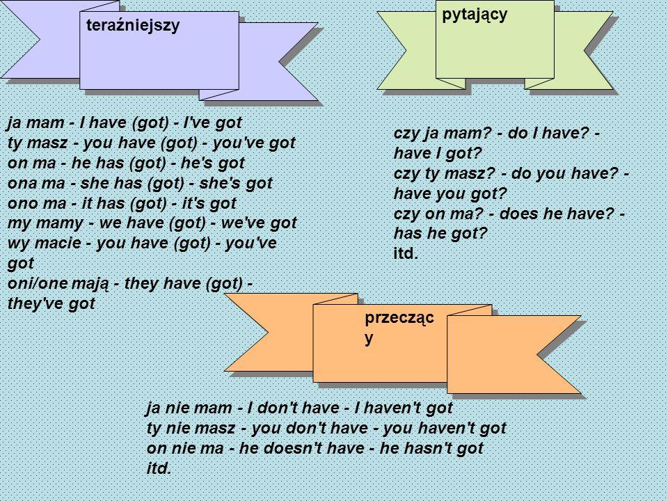 Czasownik TO HAVE to bardzo ważny czasownik w języku angielskim. Jest on zarówno zwykłym czasownikiem
