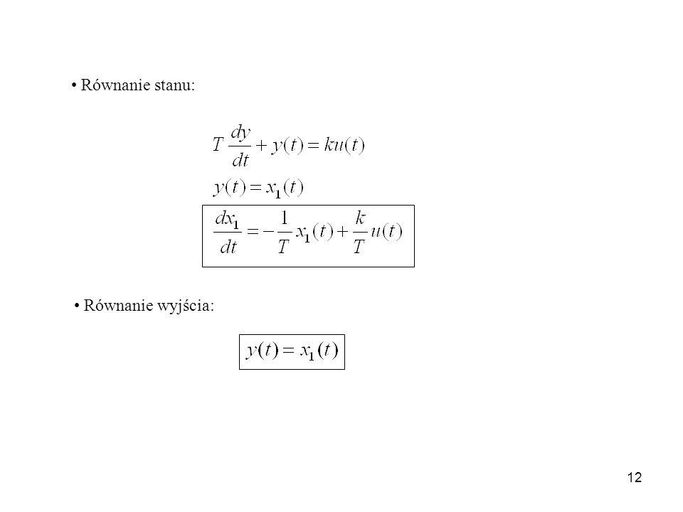 12 Równanie stanu: Równanie wyjścia:
