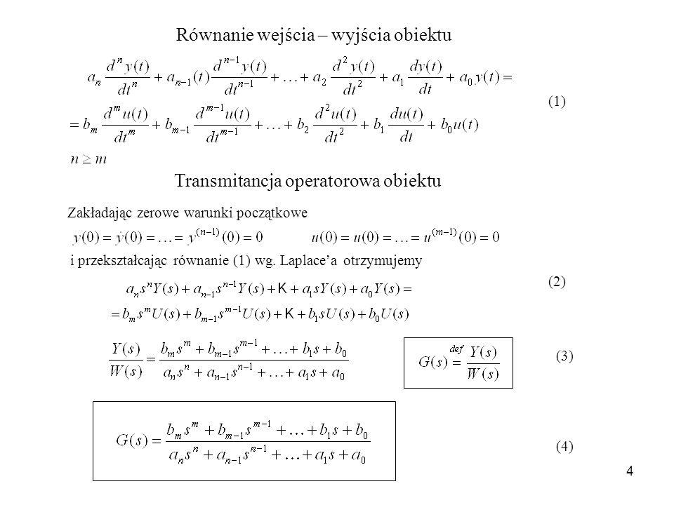 4 (1) Zakładając zerowe warunki początkowe i przekształcając równanie (1) wg. Laplacea otrzymujemy (2) (3) (4) Równanie wejścia – wyjścia obiektu Tran