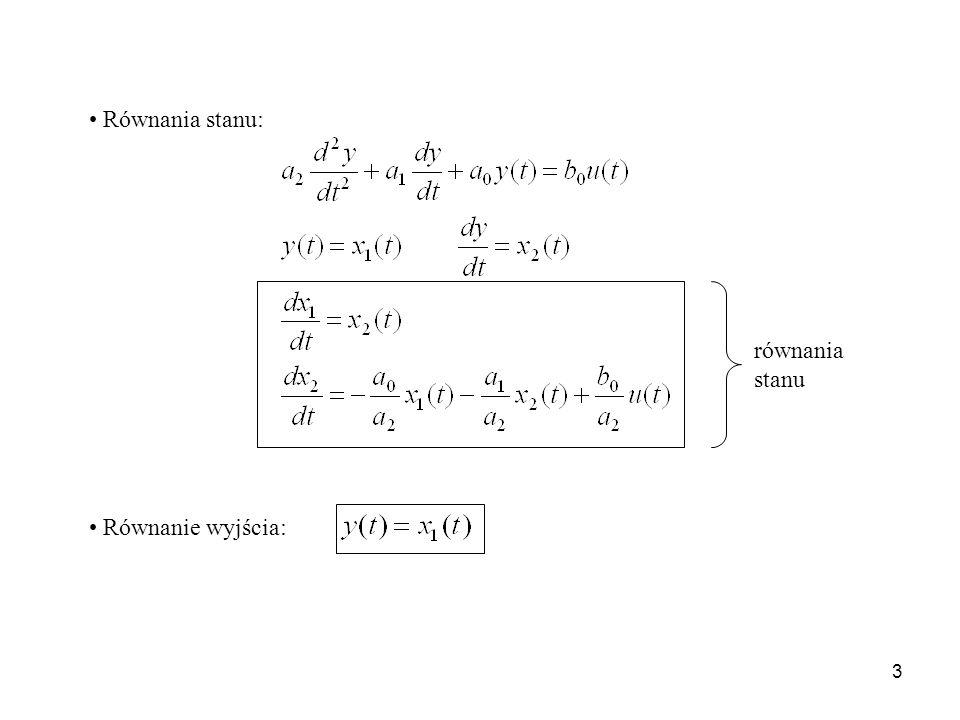 3 Równania stanu: Równanie wyjścia: równania stanu