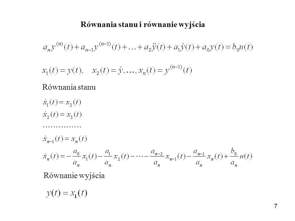 7 Równanie wyjścia Równania stanu Równania stanu i równanie wyjścia