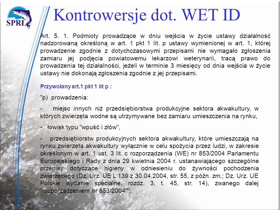 Kontrowersje dot. WET ID Art. 5. 1. Podmioty prowadzące w dniu wejścia w życie ustawy działalność nadzorowaną określoną w art. 1 pkt 1 lit. p ustawy w