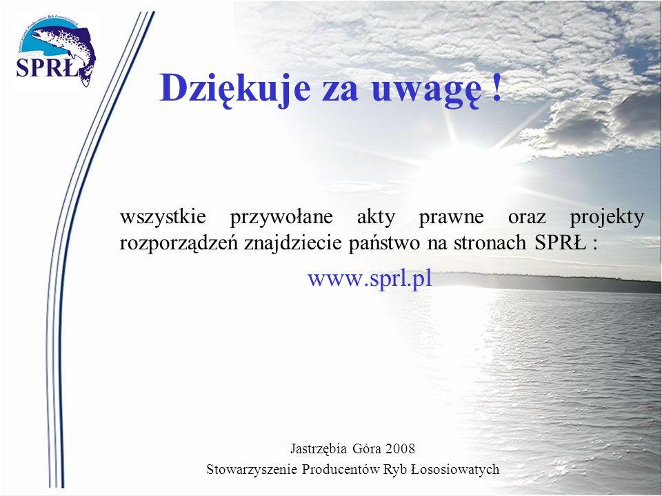 Dziękuje za uwagę ! wszystkie przywołane akty prawne oraz projekty rozporządzeń znajdziecie państwo na stronach SPRŁ : www.sprl.pl Jastrzębia Góra 200