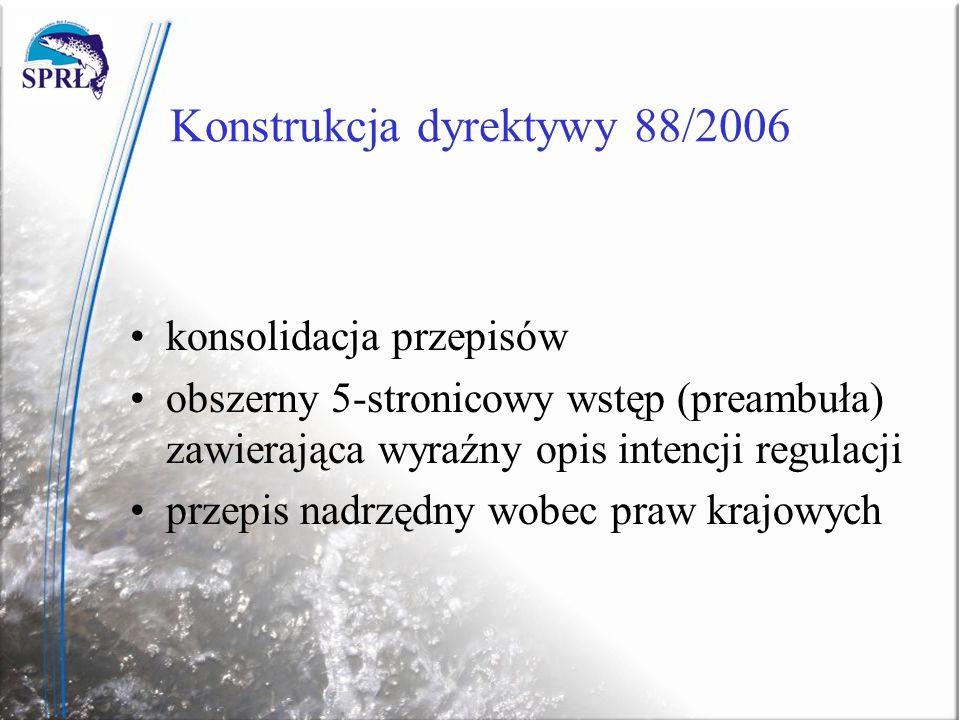Konstrukcja dyrektywy 88/2006 konsolidacja przepisów obszerny 5-stronicowy wstęp (preambuła) zawierająca wyraźny opis intencji regulacji przepis nadrz