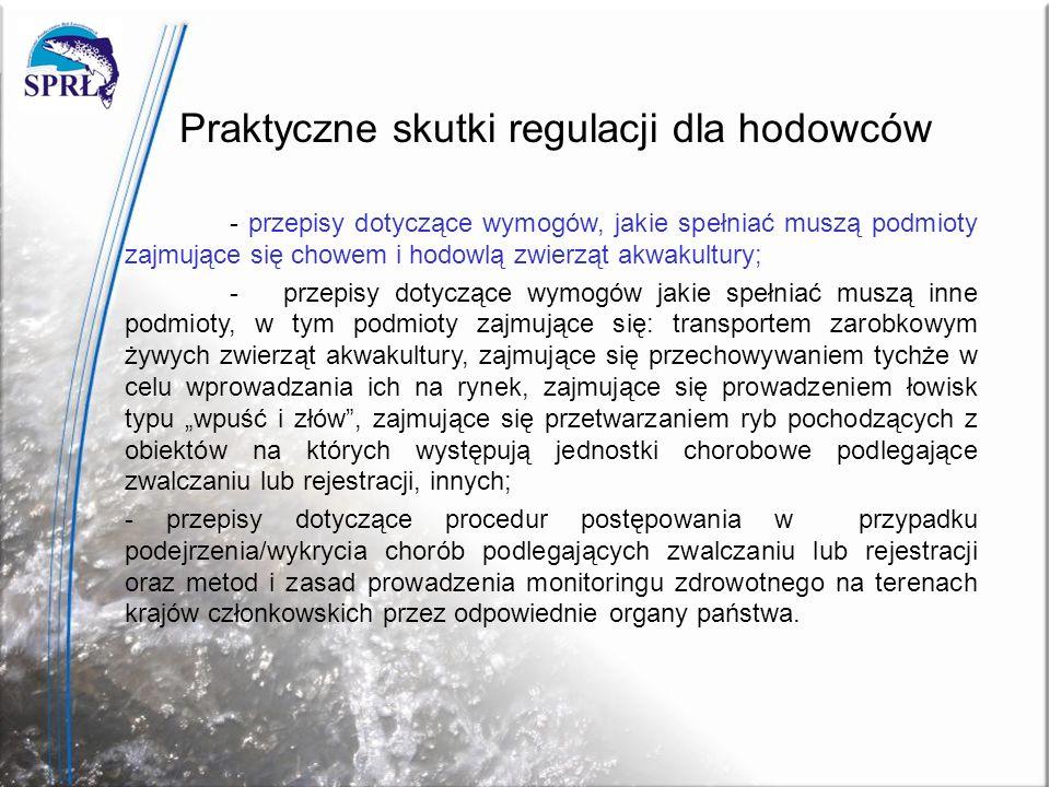 Praktyczne skutki regulacji dla hodowców - przepisy dotyczące wymogów, jakie spełniać muszą podmioty zajmujące się chowem i hodowlą zwierząt akwakultu
