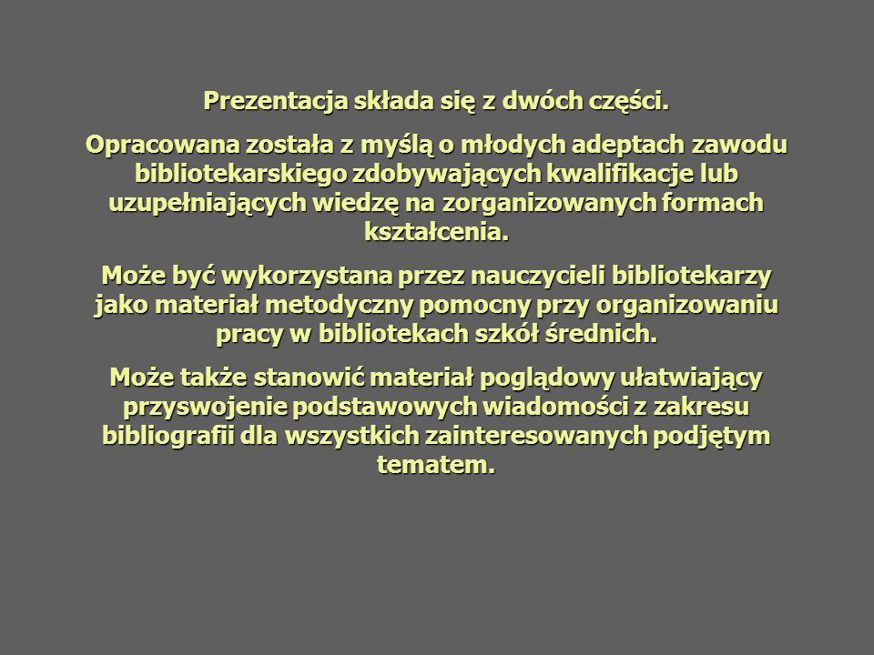 Bibliografia Polska Estreicherów Jest to bibliografia ogólna, narodowa, prymarna, adnotowana.
