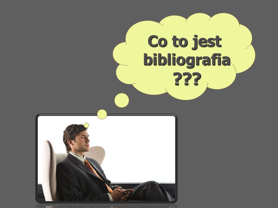 Termin bibliografia pochodzi z języka greckiego i oznaczał pierwotnie czynność pisania, i oznaczał pierwotnie czynność pisania, względnie przepisywania książek względnie przepisywania książek (biblion,biblos - książka ; graphein - pisać).