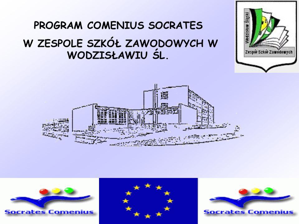 PROGRAM COMENIUS SOCRATES W ZESPOLE SZKÓŁ ZAWODOWYCH W WODZISŁAWIU ŚL.