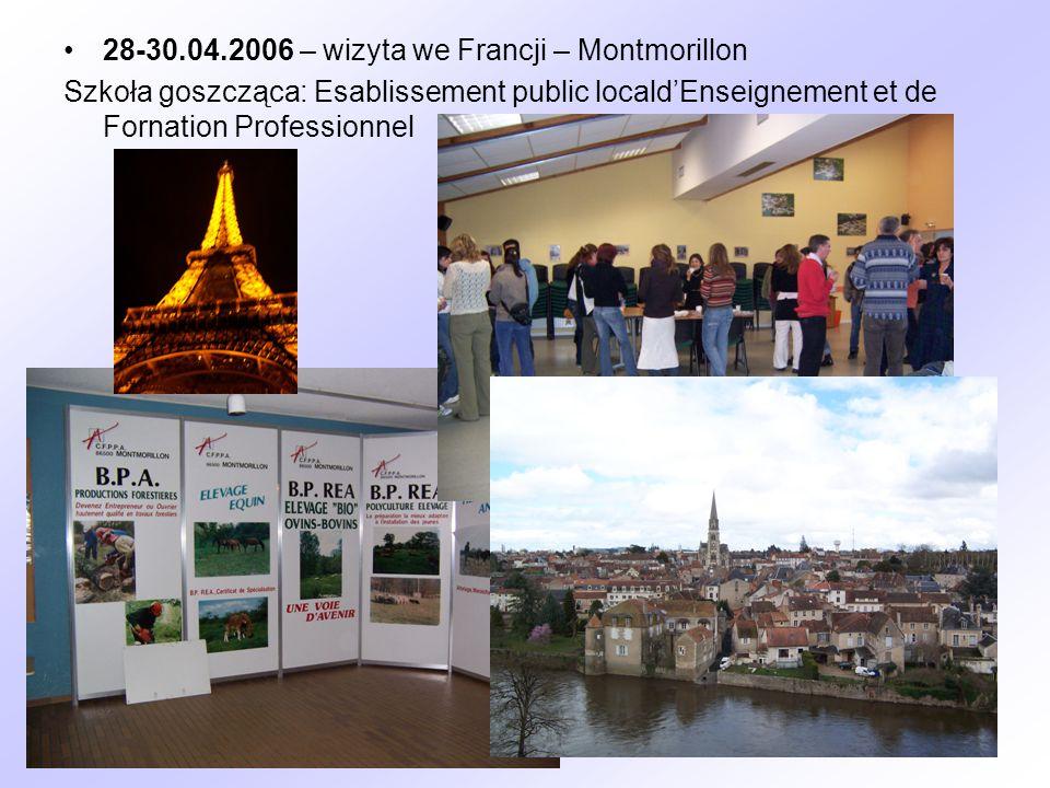 28-30.04.2006 – wizyta we Francji – Montmorillon Szkoła goszcząca: Esablissement public localdEnseignement et de Fornation Professionnel