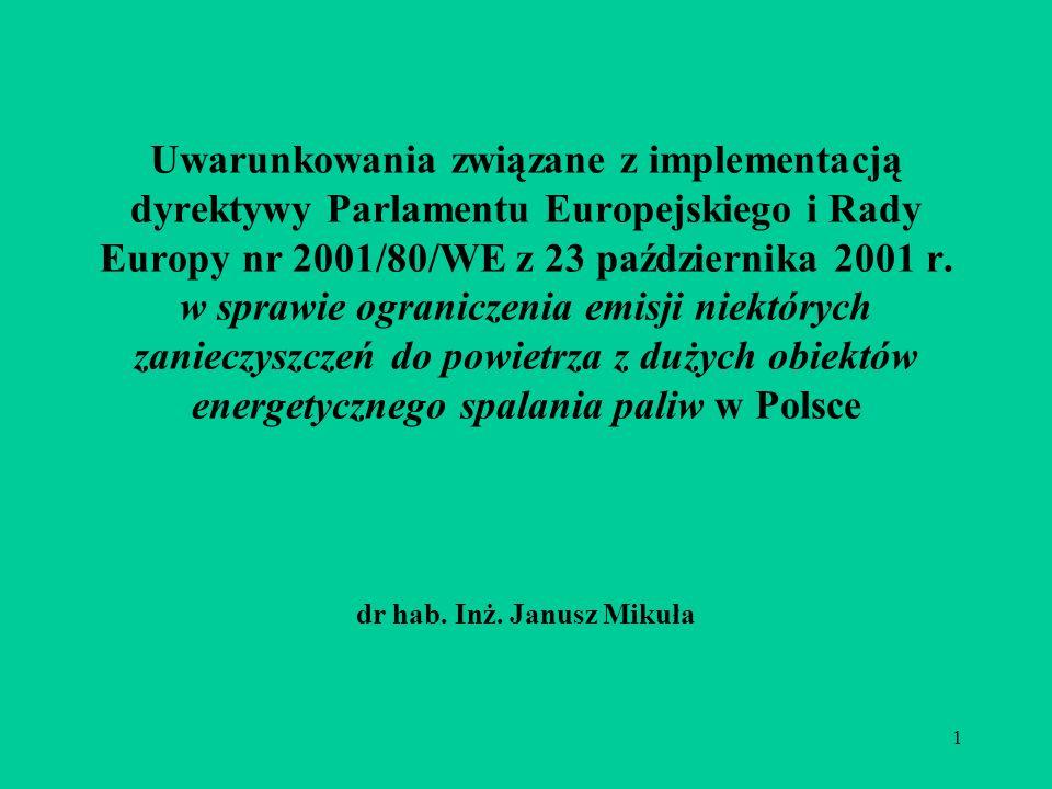 1 Uwarunkowania związane z implementacją dyrektywy Parlamentu Europejskiego i Rady Europy nr 2001/80/WE z 23 października 2001 r.