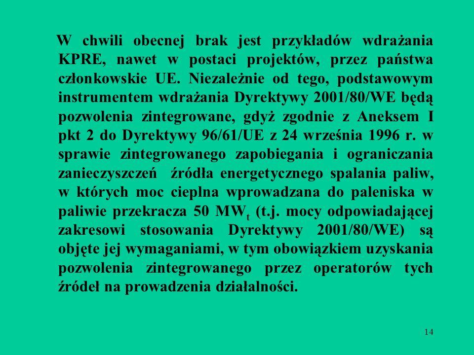 14 W chwili obecnej brak jest przykładów wdrażania KPRE, nawet w postaci projektów, przez państwa członkowskie UE.