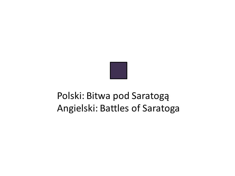 Polski: Bitwa pod Saratogą Angielski: Battles of Saratoga