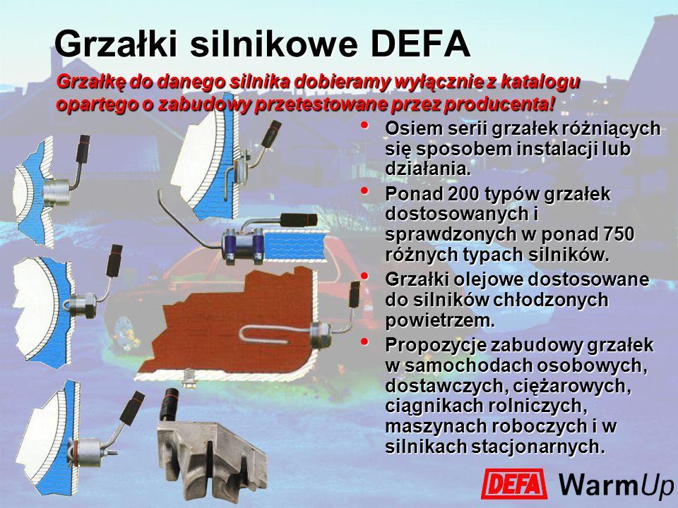 Grzałki silnikowe DEFA Osiem serii grzałek różniących się sposobem instalacji lub działania. Osiem serii grzałek różniących się sposobem instalacji lu