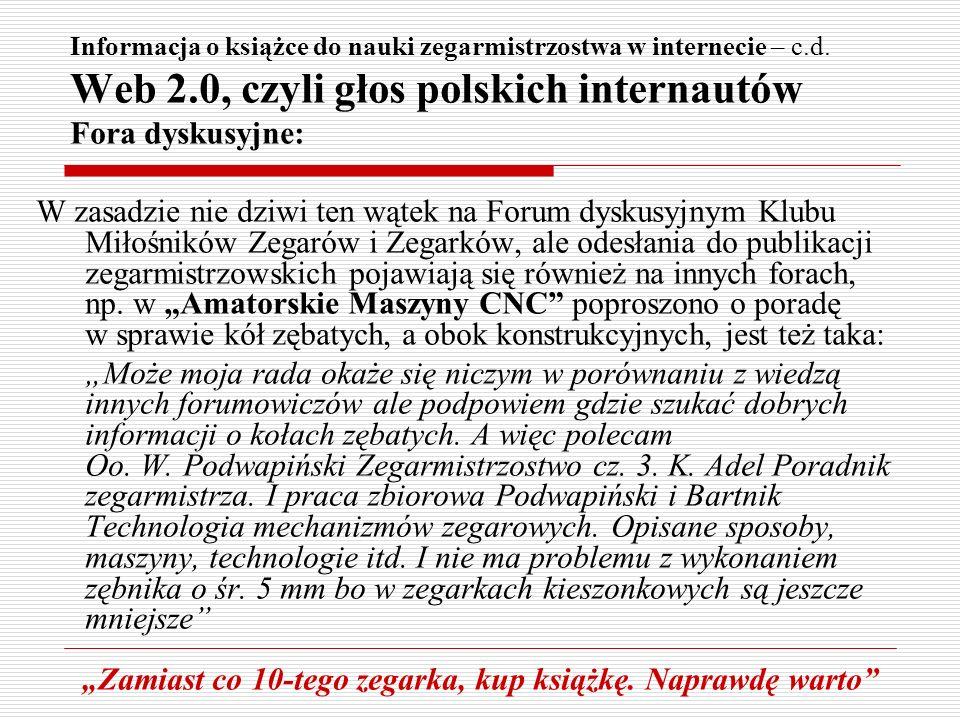 Informacja o książce do nauki zegarmistrzostwa w internecie – c.d. Web 2.0, czyli głos polskich internautów Fora dyskusyjne: W zasadzie nie dziwi ten