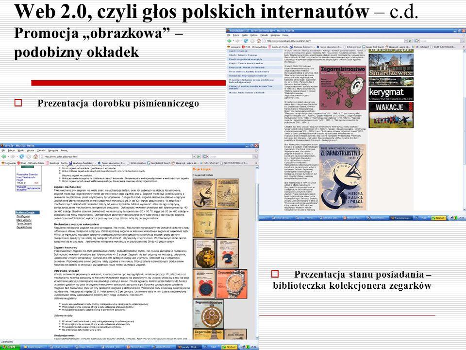 Web 2.0, czyli głos polskich internautów – c.d. Promocja obrazkowa – podobizny okładek Prezentacja dorobku piśmienniczego Prezentacja stanu posiadania