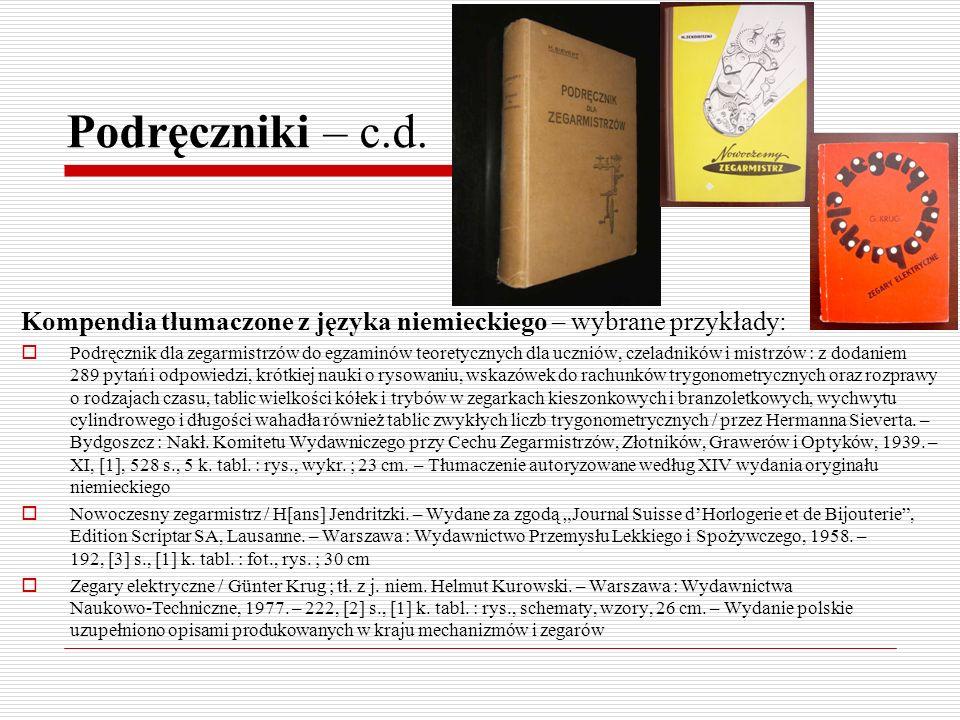 Podręczniki – c.d. Kompendia tłumaczone z języka niemieckiego – wybrane przykłady: Podręcznik dla zegarmistrzów do egzaminów teoretycznych dla uczniów