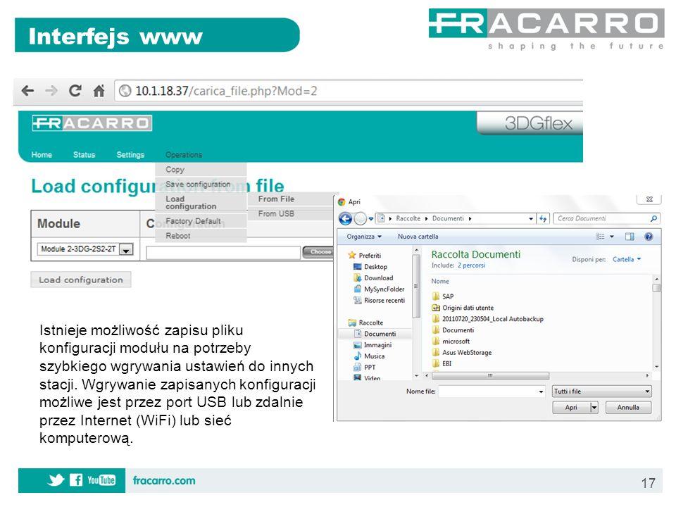 17 Interfejs www Istnieje możliwość zapisu pliku konfiguracji modułu na potrzeby szybkiego wgrywania ustawień do innych stacji. Wgrywanie zapisanych k