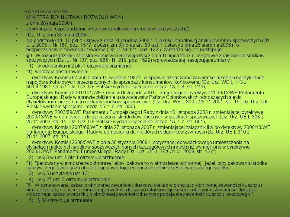ROZPORZĄDZENIE MINISTRA ROLNICTWA I ROZWOJU WSI1) z dnia 28 maja 2008 r. zmieniające rozporządzenie w sprawie znakowania środków spożywczych2) (Dz. U.