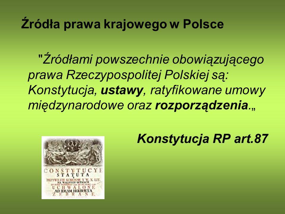 Źródła prawa krajowego w Polsce W kategorii żywność i żywienie znajduje się aktualnie w polskim prawodawstwie około 230 obowiązujących aktów prawnych w tym około 30 ustaw.