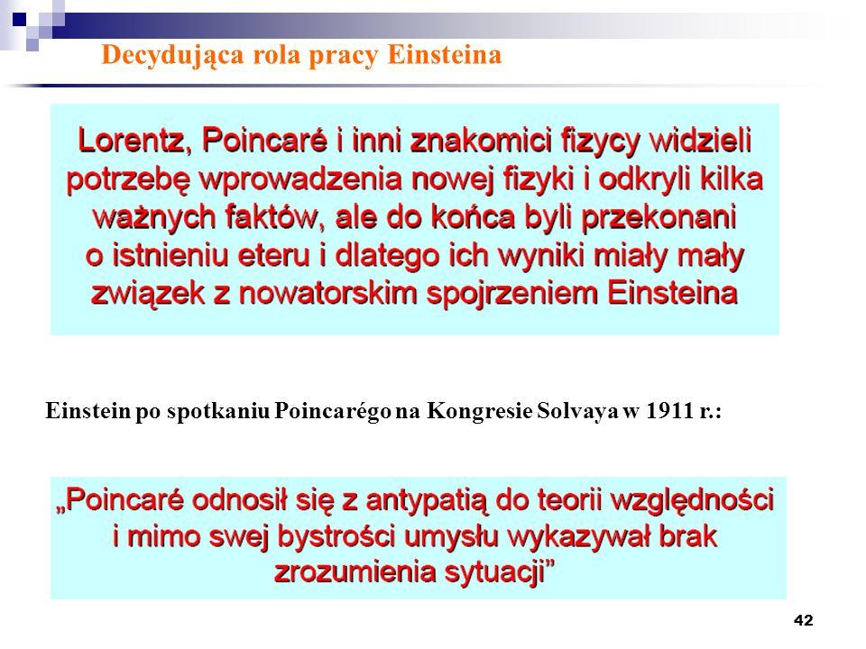 42 Einstein po spotkaniu Poincarégo na Kongresie Solvaya w 1911 r.: Decydująca rola pracy Einsteina
