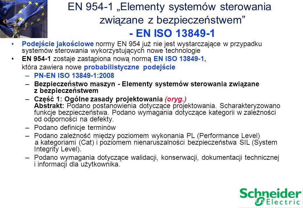 Podejście jakościowe normy EN 954 już nie jest wystarczające w przypadku systemów sterowania wykorzystujących nowe technologie EN 954-1 zostaje zastąp