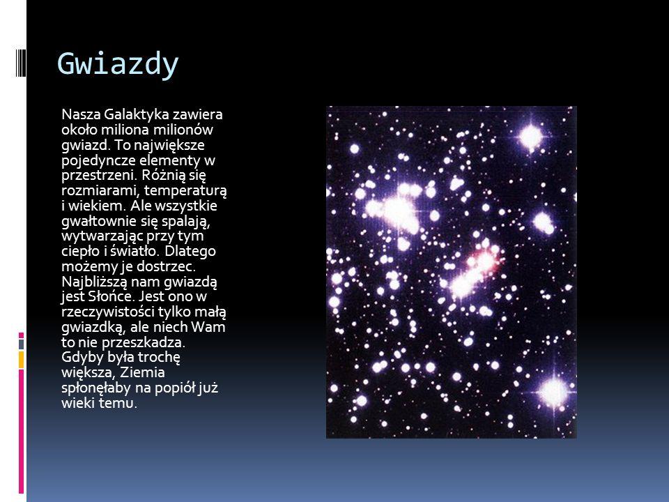 Gwiazdy Nasza Galaktyka zawiera około miliona milionów gwiazd.