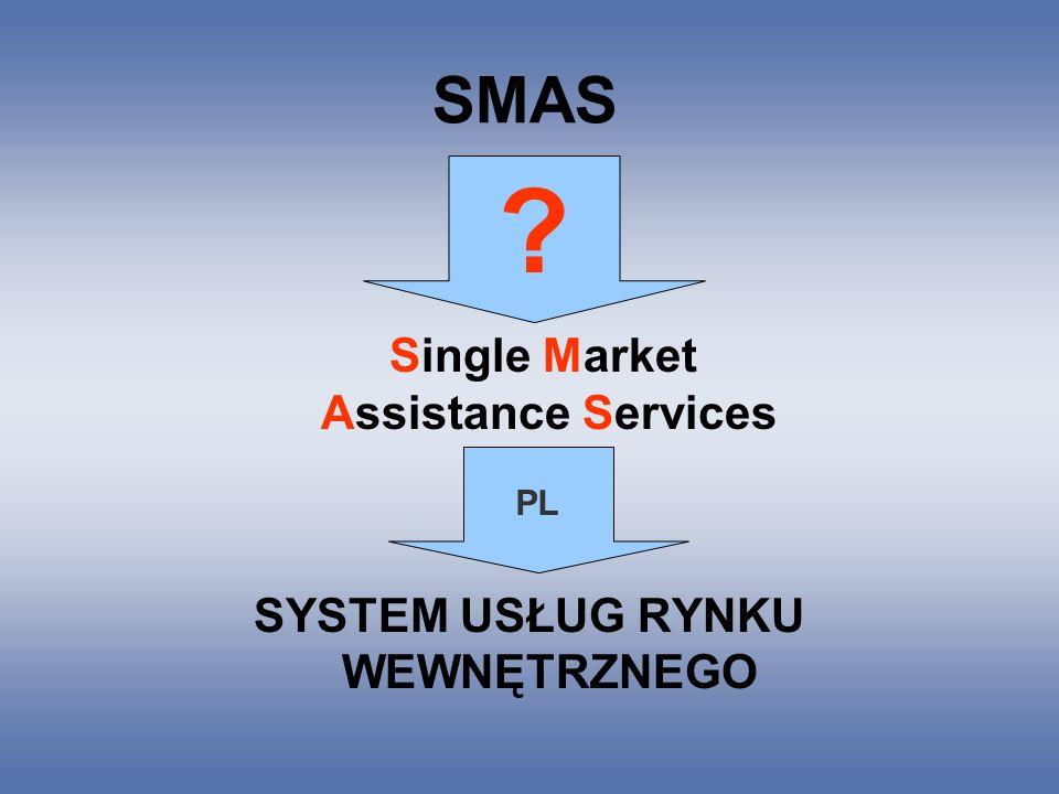 SMAS Single Market Assistance Services SYSTEM USŁUG RYNKU WEWNĘTRZNEGO ? PL