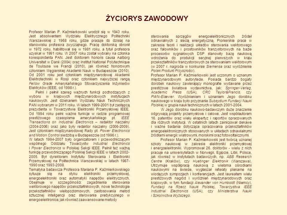 Profesor Marian P. Kaźmierkowski urodził się w 1943 roku. Jest absolwentem Wydziału Elektrycznego Politechniki Warszawskiej z 1968 roku, gdzie pracuje