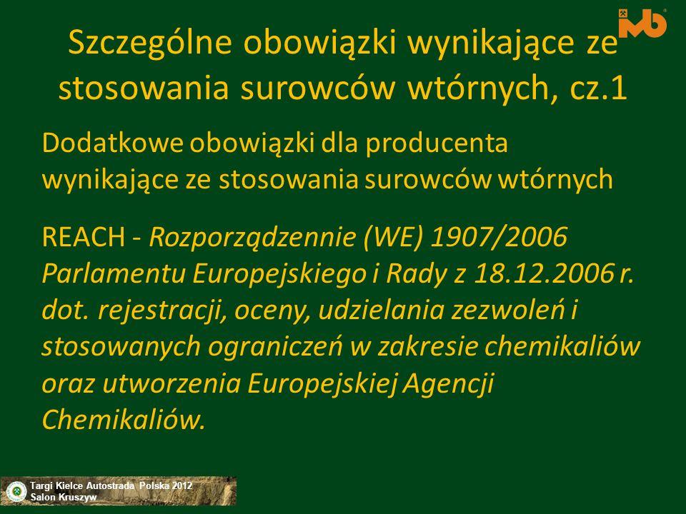 Targi Kielce Autostrada Polska 2012 Salon Kruszyw Szczególne obowiązki wynikające ze stosowania surowców wtórnych, cz.1 Dodatkowe obowiązki dla produc