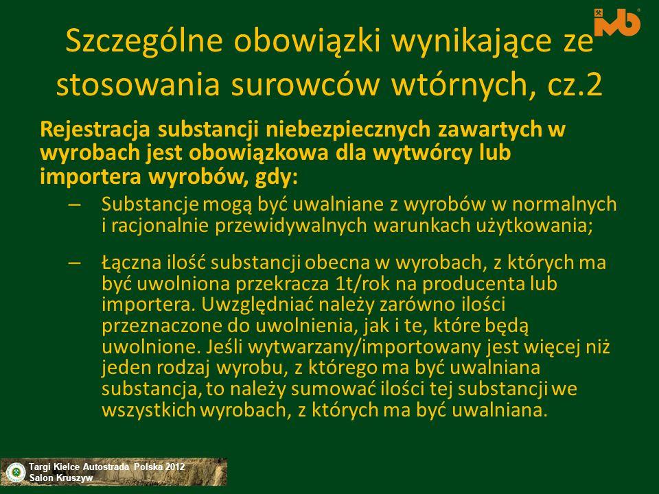 Targi Kielce Autostrada Polska 2012 Salon Kruszyw Szczególne obowiązki wynikające ze stosowania surowców wtórnych, cz.2 Rejestracja substancji niebezp