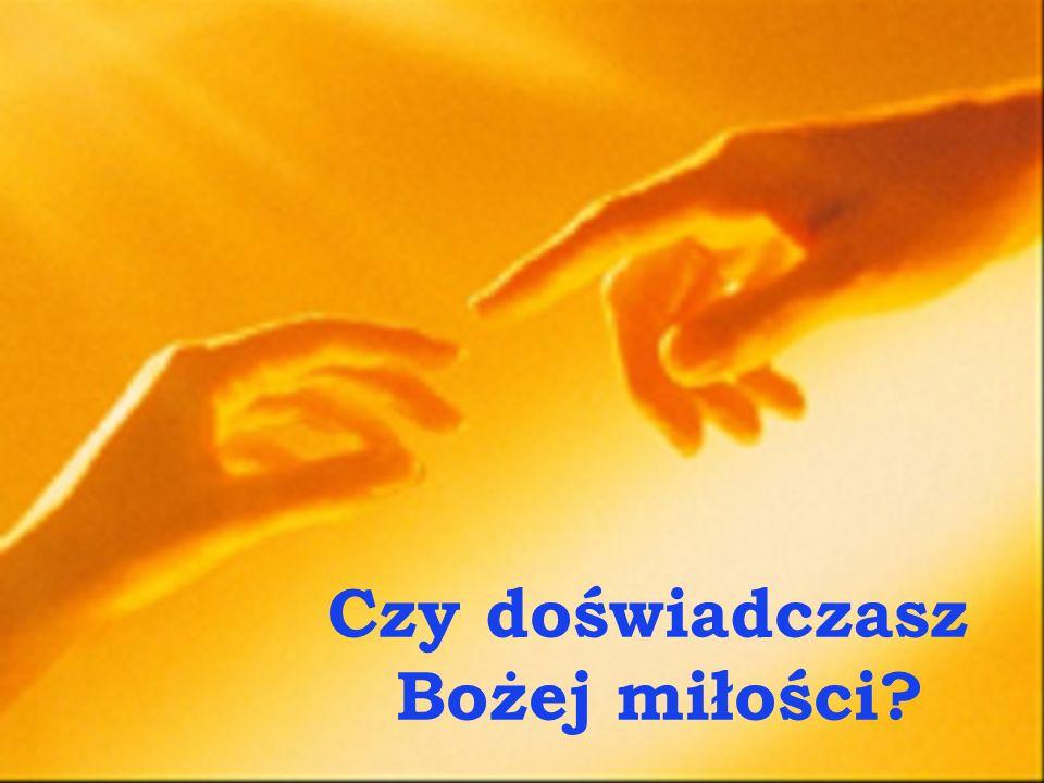 Czy doświadczasz Bożej miłości?