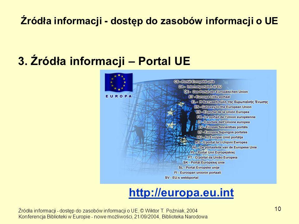 10 Źródła informacji - dostęp do zasobów informacji o UE 3. Źródła informacji – Portal UE Źródła informacji - dostęp do zasobów informacji o UE, © Wik