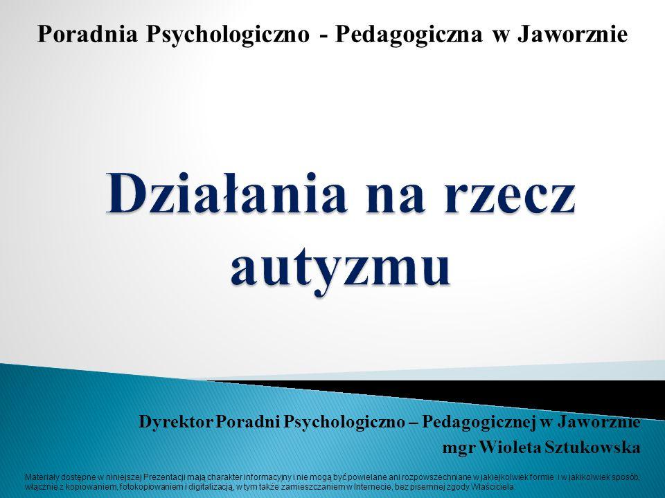 Dyrektor Poradni Psychologiczno – Pedagogicznej w Jaworznie mgr Wioleta Sztukowska Poradnia Psychologiczno - Pedagogiczna w Jaworznie Materiały dostęp