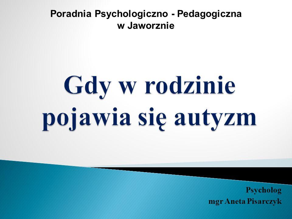 Psycholog mgr Aneta Pisarczyk Poradnia Psychologiczno - Pedagogiczna w Jaworznie
