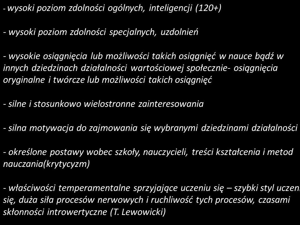 wysoki poziom zdolności ogólnych, inteligencji (120+) - wysoki poziom zdolności ogólnych, inteligencji (120+) - wysoki poziom zdolności specjalnych, u