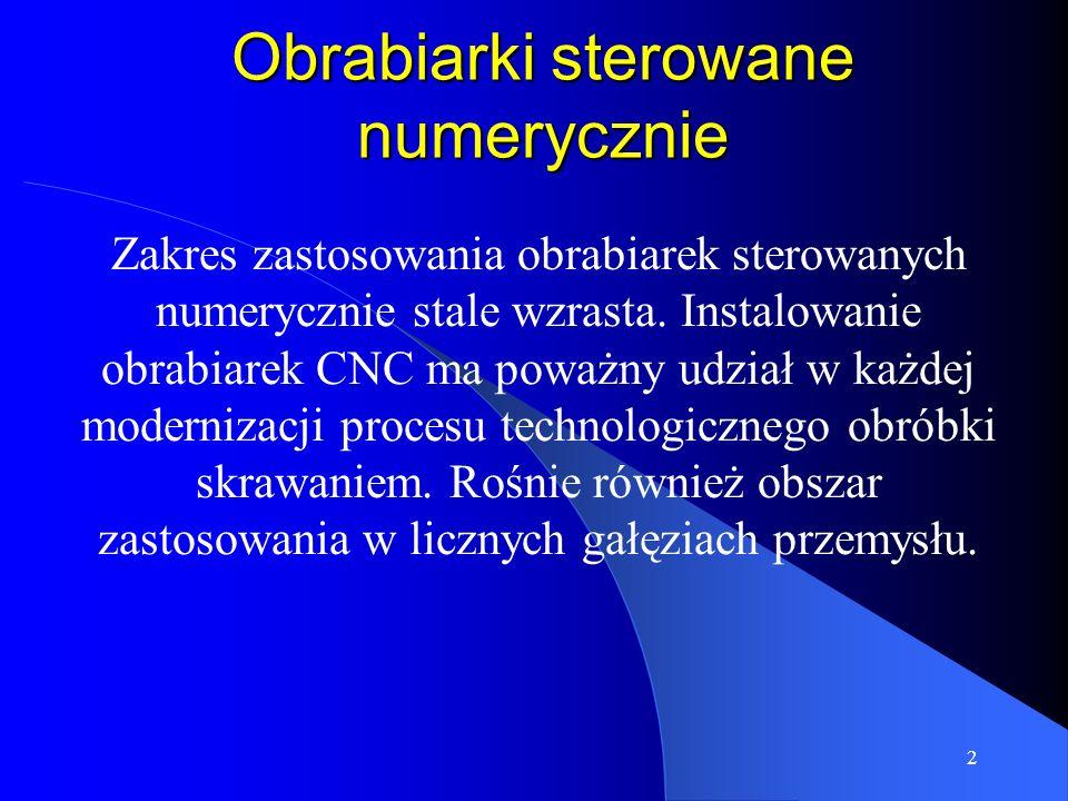 1 Programowanie obrabiarek sterowanych numerycznie Opracował: mgr inż. Zygmunt Bajorek