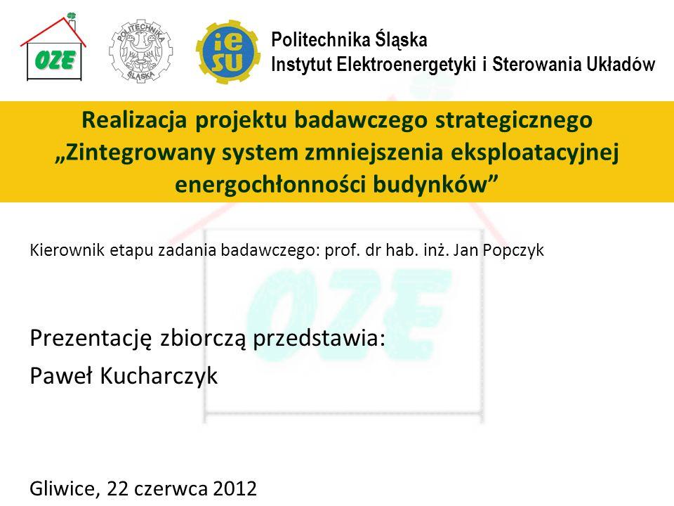 Kierownik etapu zadania badawczego: prof. dr hab. inż. Jan Popczyk Prezentację zbiorczą przedstawia: Paweł Kucharczyk Gliwice, 22 czerwca 2012 Realiza